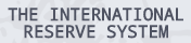 International Reserve System